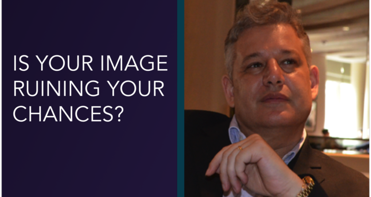 Is Your Image Ruining Your Chances?