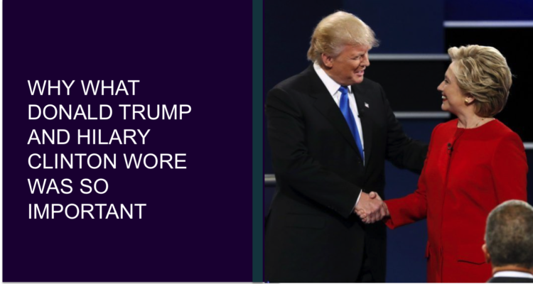 Trump and Clinton The Great Debate; Why What They Wore Was So Important