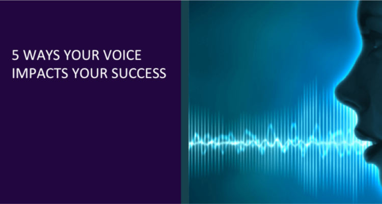 5 Ways For Your Voice to Impact Your Success
